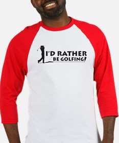 I'd rather be golfing! Baseball Jersey
