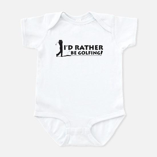 I'd rather be golfing! Infant Bodysuit