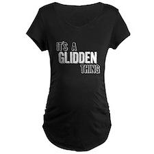 Its A Glidden Thing Maternity T-Shirt