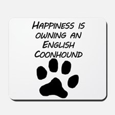 Happiness Is Owning An English Coonhound Mousepad