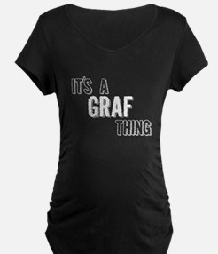 Its A Graf Thing Maternity T-Shirt