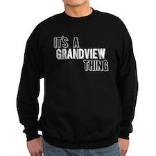 Its A Grandview Thing Sweatshirt