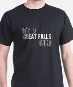 Its A Great Falls Thing T-Shirt