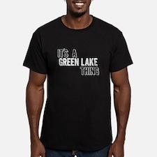 Its A Green Lake Thing T-Shirt