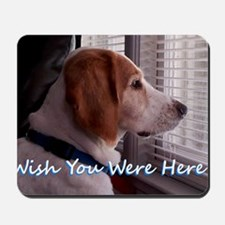 Wish You Were Here Mousepad