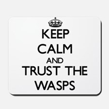 Keep calm and Trust the Wasps Mousepad