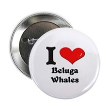 I love beluga whales Button