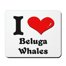 I love beluga whales  Mousepad