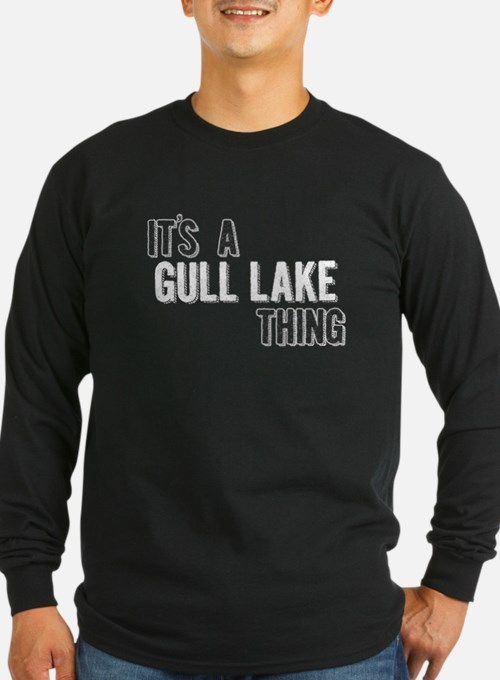 Its A Gull Lake Thing Long Sleeve T-Shirt