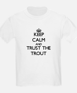 Keep calm and Trust the Trout T-Shirt
