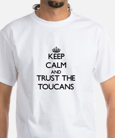 Keep calm and Trust the Toucans T-Shirt