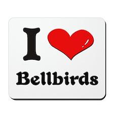 I love bellbirds  Mousepad