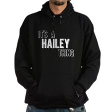 Its A Hailey Thing Hoody