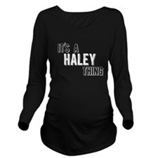 Its A Haley Thing Long Sleeve Maternity T-Shirt