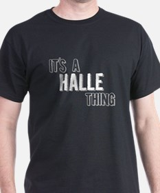 Its A Halle Thing T-Shirt
