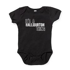 Its A Halliburton Thing Baby Bodysuit