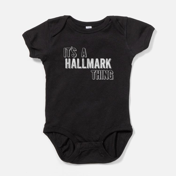 Its A Hallmark Thing Baby Bodysuit