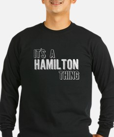 Its A Hamilton Thing Long Sleeve T-Shirt