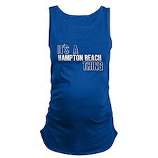 Its A Hampton Beach Thing Maternity Tank Top