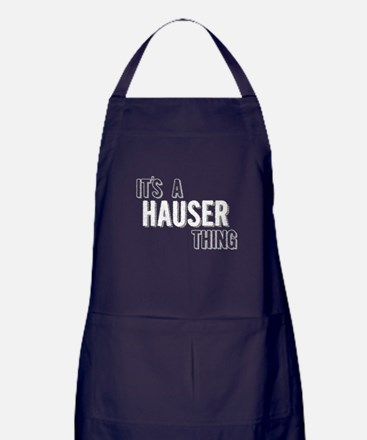 Its A Hauser Thing Apron (dark)