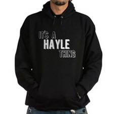 Its A Hayle Thing Hoodie