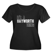 Its A Hayworth Thing Plus Size T-Shirt