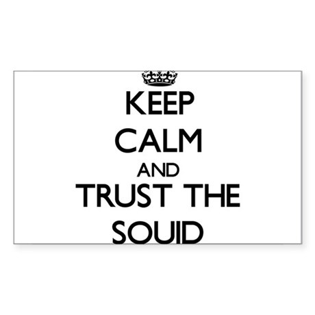 Keep calm and Trust the Squid Sticker