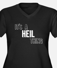 Its A Heil Thing Plus Size T-Shirt