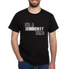 Its A Hemingway Thing T-Shirt