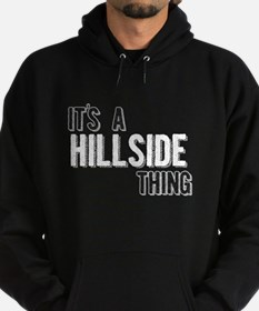 Its A Hillside Thing Hoodie