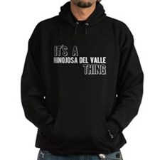 Its A Hinojosa Del Valle Thing Hoodie