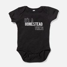 Its A Homestead Thing Baby Bodysuit
