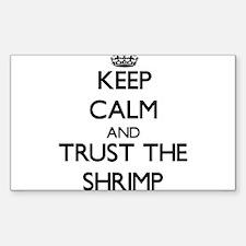 Keep calm and Trust the Shrimp Decal