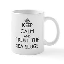 Keep calm and Trust the Sea Slugs Mugs