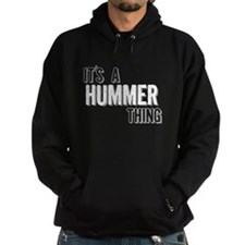 Its A Hummer Thing Hoodie