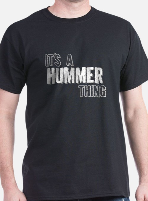Its A Hummer Thing T-Shirt