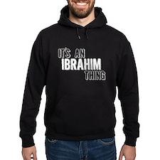 Its An Ibrahim Thing Hoodie