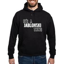Its A Jablonski Thing Hoodie