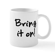 Bring it on! Mugs