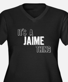 Its A Jaime Thing Plus Size T-Shirt