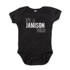 Its A Jamison Thing Baby Bodysuit