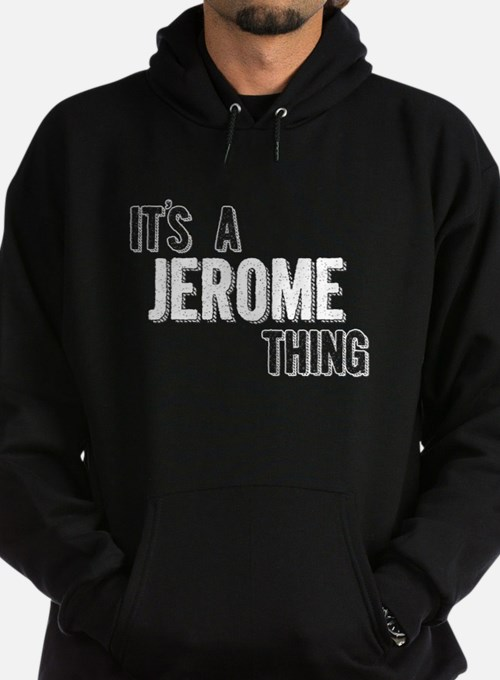 Its A Jerome Thing Hoodie
