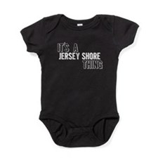 Its A Jersey Shore Thing Baby Bodysuit