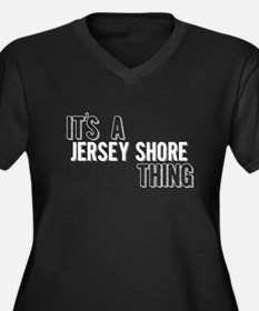 Its A Jersey Shore Thing Plus Size T-Shirt