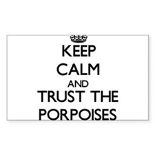 Keep calm and Trust the Porpoises Decal