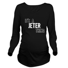 Its A Jeter Thing Long Sleeve Maternity T-Shirt