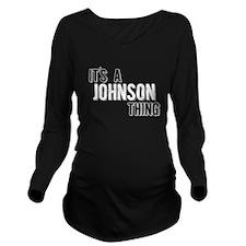 Its A Johnson Thing Long Sleeve Maternity T-Shirt