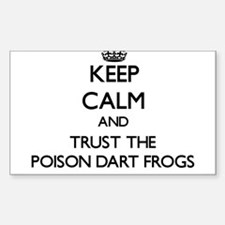 Keep calm and Trust the Poison Dart Frogs Decal