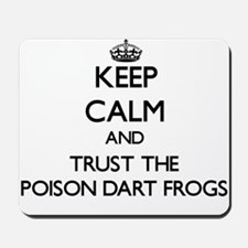 Keep calm and Trust the Poison Dart Frogs Mousepad