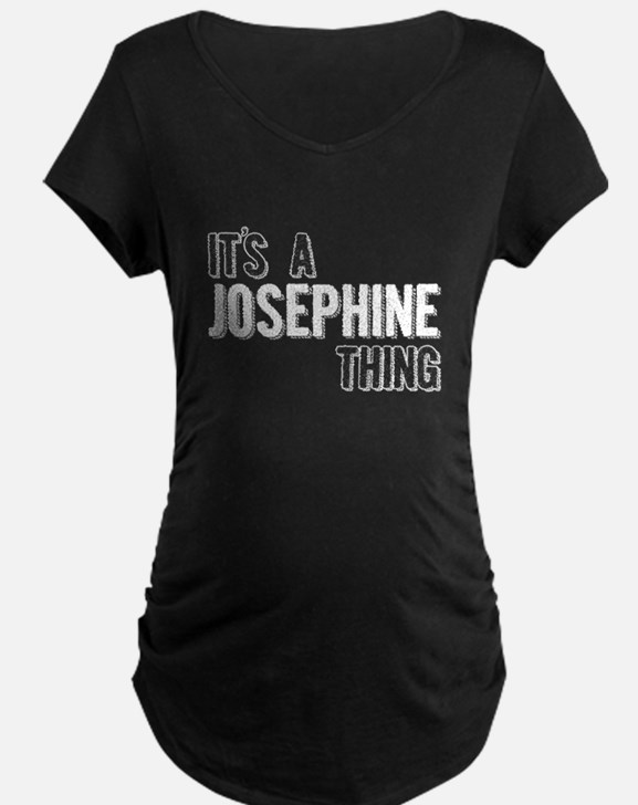Its A Josephine Thing Maternity T-Shirt